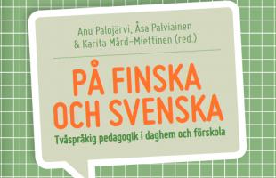 Tvåspråkig pedagogik lyfter fram svenskan i finska sammanhang