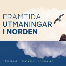 Forskningsprogrammets bannerbild med texten Framtida utmaningar i Norden - människan, kulturen och samhället.